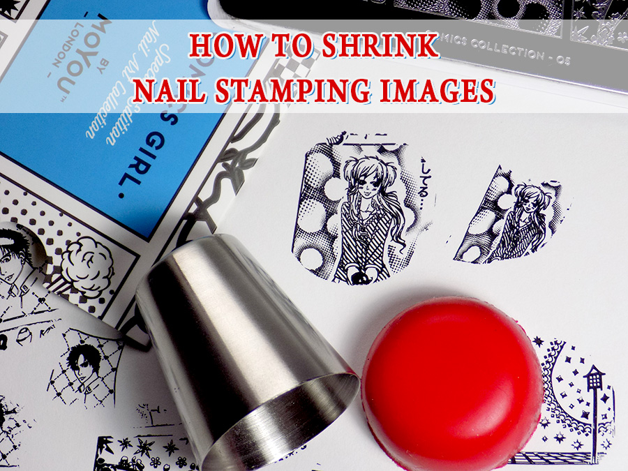How To Shrink Nail Stamping Images - MoYou Comics 05 Stamping Plate - Canadian Nail Stamping